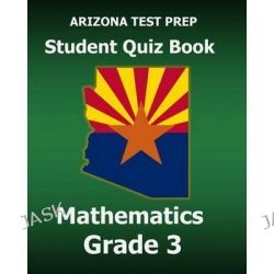 Arizona Test Prep Student Quiz Book Mathematics Grade 3, Revision and Preparation for the Azmerit Assessments by Test Master Press Arizona, 9781517599065.