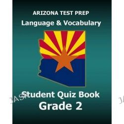 Arizona Test Prep Language & Vocabulary Student Quiz Book Grade 2, Preparation for the Azmerit Assessments by Test Master Press Arizona, 9781517599430.