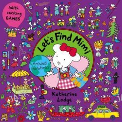 Around the World, Let's Find Mimi by Katherine Lodge, 9781444912913.