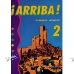 Arriba! 2 Pupil Book, Arriba! for Key Stage 3 by Ana Kolkowska, 9780435390310.