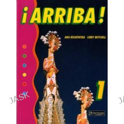 Arriba! 1 Pupil Book, Arriba! for Key Stage 3 by Ana Kolkowska, 9780435390112.