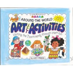 Around-the-World Art and Activities, Visiting the 7 Continents through Craft Fun by Judy Press, 9781885593450.