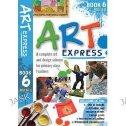 Art Express, Bk. 6 by Julia Stanton, 9780713684797.
