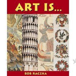 Art is..., Bob Raczka's Art Adventures by Bob Raczka, 9780761318323.