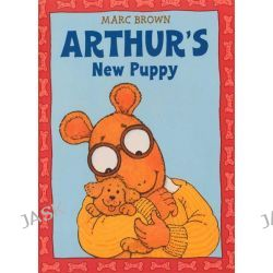Arthur's New Puppy, An Arthur Adventure by Marc Brown, 9780316109215.