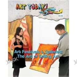Art Festivals & Galleries, The Art of Selling Art by Z B Hill, 9781422231692.