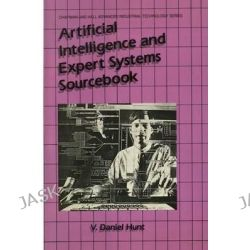 Artificial Intelligence & Expert Systems Sourcebook by V. Daniel Hunt, 9781461293880.