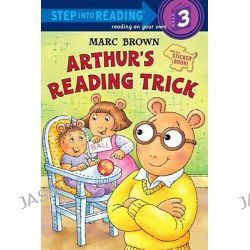 Arthur's Reading Trick [With Sticker(s)], Step Into Reading - Level 3 by Marc Brown, 9780375829772.