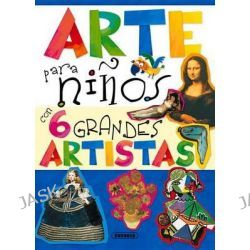 Arte Para Ninos Con 6 Grandes Artistas, Mi Primer Libro de... by Susaeta Publishing Inc, 9788467725827.