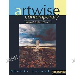 Artwise Contemporary, Visual Arts 10-12 by Glenis Israel, 9780731402243.