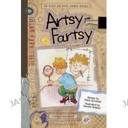 Artsy-Fartsy, Aldo Zelnick Comic Novels by Karla Oceanak, 9781934649046.