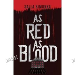 As Red as Blood, Snow White Trilogy by Salla Simukka, 9781477847718.