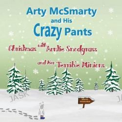 Arty McSmarty, Christmas with Auntie Snodgrass and Her Terrible Minions by Jared Twitchell, 9781494417819.