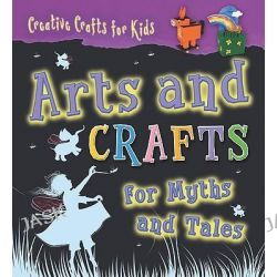 Arts and Crafts for Myths and Tales, Creative Crafts for Kids (Library) by Greta Speechley, 9781433935671.