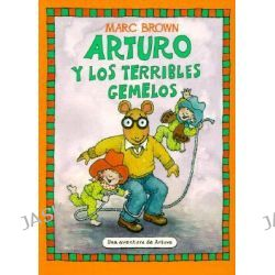 Arturo y los Terribles Gemelos, Una aventura de Arturo / An Arthur Adventure by Marc Tolon Brown, 9781880507650.