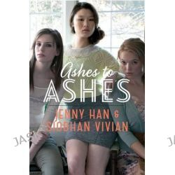 Ashes to Ashes, Burn for Burn by Jenny Han, 9781442440814.