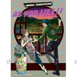 As You Like It, Manga Shakespeare by William Shakespeare, 9780810983519.