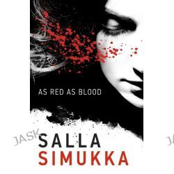 As Red As Blood, Snow White Trilogy : Book 1 by Salla Simukka, 9781471402463.