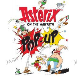 Asterix on the Warpath, Asterix by Rene Goscinny, 9781510100428.