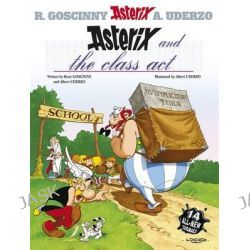 Asterix and the Class Act, Asterix Series : Book 32 by Rene Goscinny, 9780752860688.