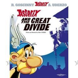 Asterix and the Great Divide, Asterix Series : Book 25 by Albert Uderzo, 9780752847733.
