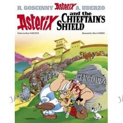 Asterix and the Chieftain's Shield, Asterix Series : Book 11 by Rene Goscinny, 9780752866246.