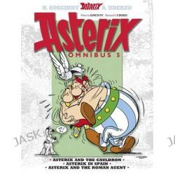 Asterix Omnibus 5, Asterix and the Cauldron, Asterix in Spain, Asterix and the Roman Agent by Goscinny, 9781444004908.