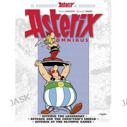 Asterix Omnibus: 4, Asterix the Legionary, Asterix and the Chieftain's Shield, Asterix at the Olympic Games by Rene Goscinny, 9781444004281.