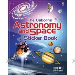 Astronomy and Space Sticker Book, Sticker Books by Emily Bome, 9781409586784.