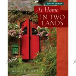 At Home in Two Lands, Far from Home and at Home in Two Lands by William Pickett, 9781413027303.