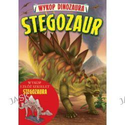 Wykop dinozaura. Stegozaur