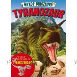 Wykop dinozaura. Tyranozaur