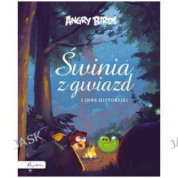 Angry Birds. Świnia z gwiazd i inne historyjki