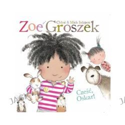 Zoe i Groszek. Cześć Oskar!