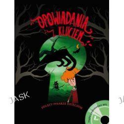 Opowiadania z kluczem. Polscy pisarze dzieciom + CD