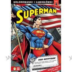 Superman. Kolorowanki i łamigłówki. Zeszyt 4