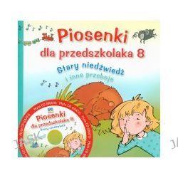 Piosenki dla przedszkolaka 8. Stary niedźwiedź mocno śpi i inne przeboje
