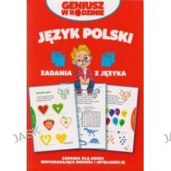 Geniusz w rodzinie. Język polski. Zadania z języka