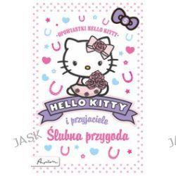 Hello Kitty i przyjaciele. Ślubna przygoda