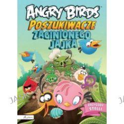 Angry Birds. Poszukiwacze zaginionego jajka