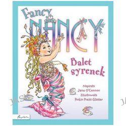 Fancy Nancy. Balet syrenek