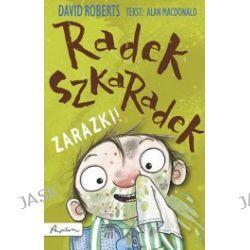 Radek Szkaradek. Zarazki!
