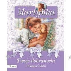 Martynka. Twoje dobranocki. 16 opowiadań