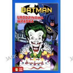 Batman. Urodzinowa wpadka
