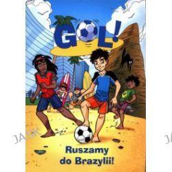 Gol! Ruszamy do Brazylii!