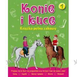 Konie i kuce. Książka pełna zabawy 1