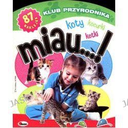 Klub przyrodnika. Koty, kocurki, kotki, miau...!