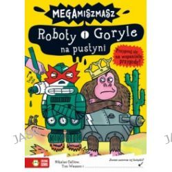 Mega Miszmasz. Roboty i Goryle na pustyni