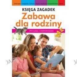 Księga zagadek. Zabawa dla całej rodziny