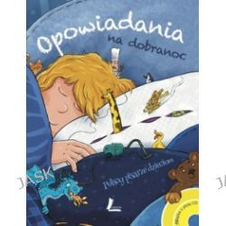 Opowiadania na dobranoc. Polscy pisarze dzieciom + CD